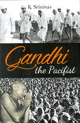 Gandhi The Pacifist