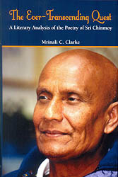 The Ever Transcending Quest (A Literary Analysis of The Poetry of Sri Chinmoy)