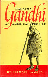 Mahatma Gandhi (An American Profile)