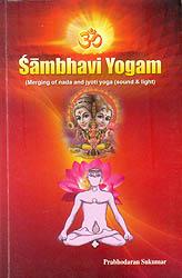Sambhavi Yogam (Merging of Nada and Jyoti Yoga)