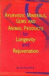 Ayurvedic Minerals, Gems and Animal Product for Longevity and Rejuvenation