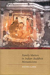 Family Matters in Indian Buddhist Monasticisms