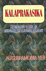 Kalaprakasika (The Important Classic on Muhoortha, The Electional Astrology)