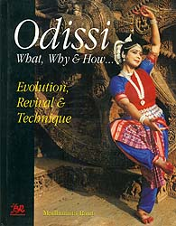 Odissi: What, Why and How...(Evolution, Revival & Technique)
