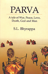 Parva: A Tale of War, Peace, Love, Death, God and Man