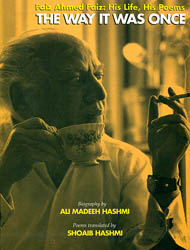 The Way it Was Once (Faiz Ahmed Faiz - His Life, His Poems)