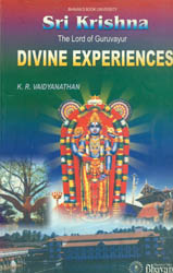 Divine Experiences(Sri Krishna The Lord of Guruvayur)