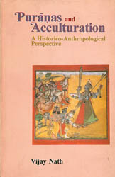 Puranas and Acculturation (A Historico - Anthropological Perspective)