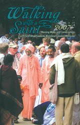 Walking With a Saint 2007 (Morning Walks and Conversations With Srila Bhaktivedanta Narayana Gosvami Maharaja)