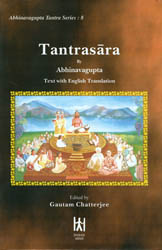 Tantrasara by Abhinavagupta (Sanskrit Text With Transliteration and English Translation)