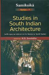 Studies in South Indian Architecture (With Special Reference to Kerala and Tamil Nadu)
