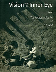 Vision from The Inner Eye (The Photographic Art of A L Syed)