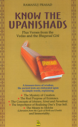 Know The Upanishads (Plus Verses from The Vedas and The Bhagavad Gita)