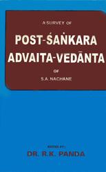 A Survey of Post Sankara Advaita Vedanta (An Old and Rare Book)