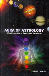 Aura of Astrology (The Essentials of Basic Natal Astrology)