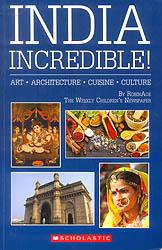 India Incredible (Art, Architecture, Cuisine, Culture)