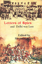 Letters of Spies and Delhi was Lost
