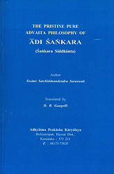 The Pristine Pure Advaita Philosophy of Adi Sankara
