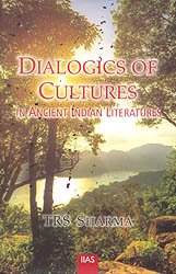 Dialogics of Cultures in Ancient Indian Literatures