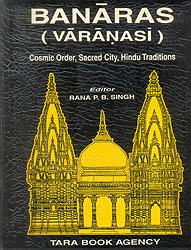 Banaras (Varanasi) (Cosmic Order, Sacred City, Hindu Traditions
