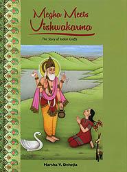 Megha Meets Vishwakarma (The Story of Indian Crafts)