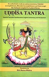 Uddisa Tantra (An Authoritative Work on Various Exorcisms, Yakshini Accomplishment, Bhootini Accomplishment and Black Magic Like Indrajala)
