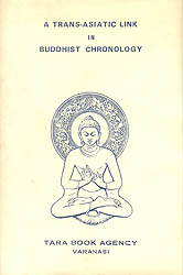A Trans-Asiatic Link in Buddhist Chronology (An Old and Rare Book)