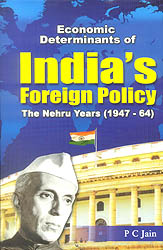 Economic Determinants of India's Foreign Policy: The Nehru Years (1947-64)