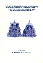 Finances of Tirumala Tirupati Devasthanams Health Institutions: A Case Study of Balaji Institute of Surgery, Research and Rehabilitation for The Disabled