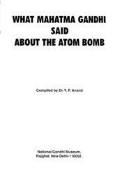What Mahatma Gandhi Said About The Atom Bomb