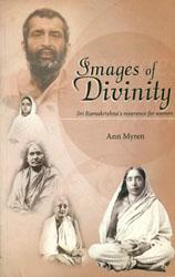 Images of Divinity (Sri Ramakrishna's Reverence for Women)
