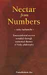Nectar from Numbers ~Anka Sudhanidhi~ (Transcendental secrets revealed through numerical themes of Vedic philosophy)