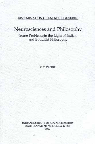 Neurosciences and Philosophy: Some Problems in the Light of Indian and Buddhist Philosophy