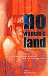 No Woman's Land (Women from Pakistan, India and Bangladesh Write On The Partition Of India)