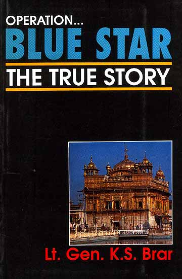 Operation Blue Star The True Story