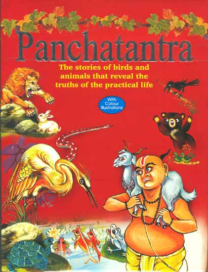 Panchatantra: The Stories of birds and animals that reveal the truths of the practical life