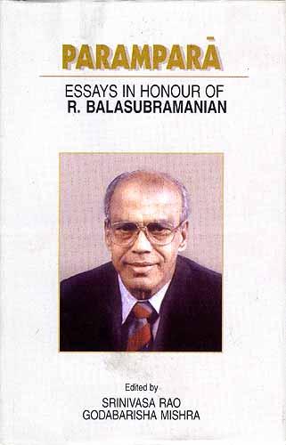 PARAMPARA: ESSAYS IN HONOUR OF R. BALASUBRAMANIAN