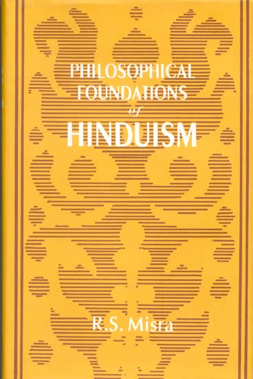 Philosophical Foundations of Hinduism The Veda, the Upanisads and ...