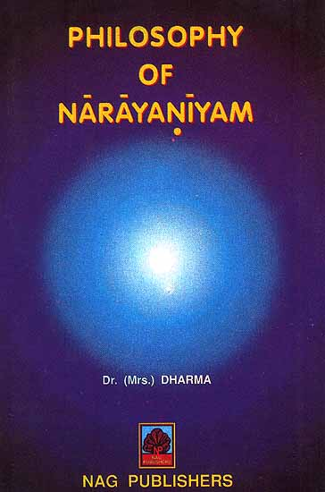 Philosophy of Narayaniyam: (Study, Text and Sloka Index)