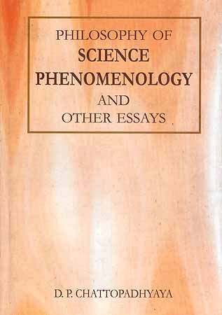 Philosophy of Science Phenomenology and Other Essays