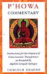 P'Howa Commentary (Instructions for The Practice of Consciousness Transference As Revealed By Rigdzin Longsal Nyingpo)