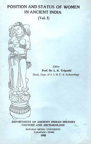 Position and Status of Women in Ancient India (Vol. I) - A Rare Book