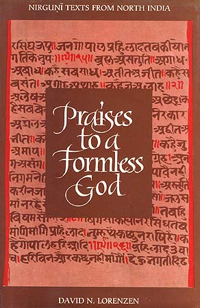 Praises to a Formless God: Nirguni Texts from North India