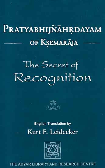 Pratyabhijnahrdayam of Ksemaraja - The Secret of Recognition