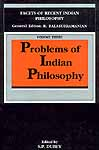 Problems of Indian Philosophy (FACETS OF RECENT INDIAN  PHILOSOPHY)