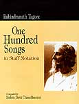 Rabindranath Tagore: One Hundred Songs in Staff Notation