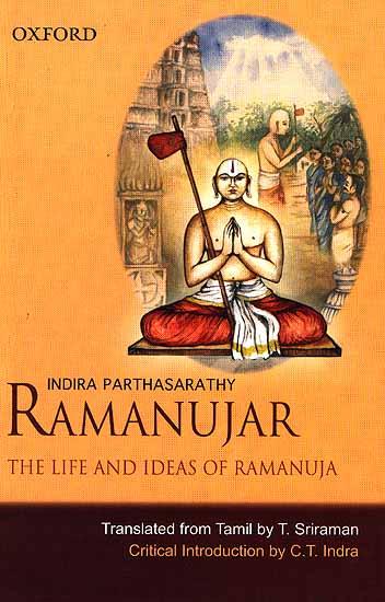 Ramanujar: The Life and Ideas of Ramanuja (Indira Parthasarathy)