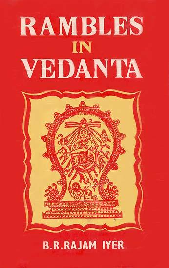 Rambles in Vedanta