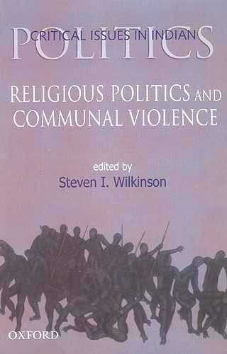 Religious Politics and Communal Violence (Critical Issues in Indian Politics)