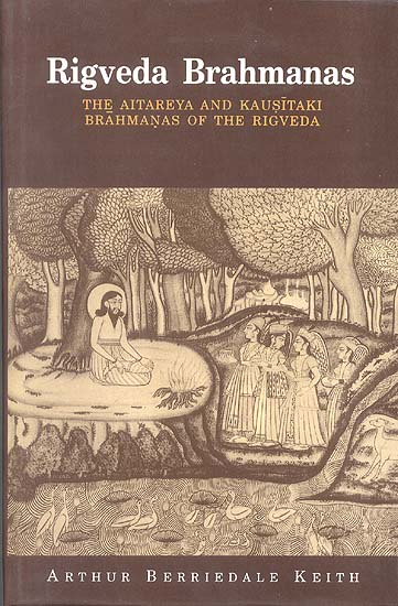 Rigveda Brahmanas (THE AITAREYA AND KAUSITAKI BRAHMANAS OF THE ...